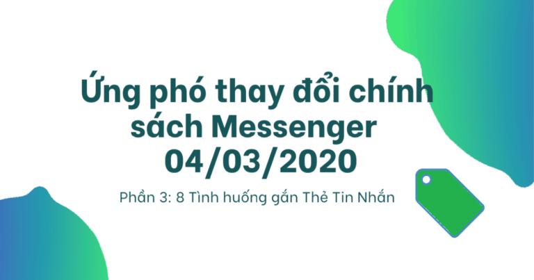 Cover Cách ứng phó chính sách Messenger 04/03/2020_Phần 3: 8 Tình huống gắn Thẻ Tin Nhắn