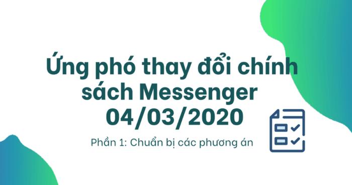 Cover Cách ứng phó chính sách thay đổi ngày 04/3/2020 của Facebook Messenger - Phần 1: Chuẩn bị