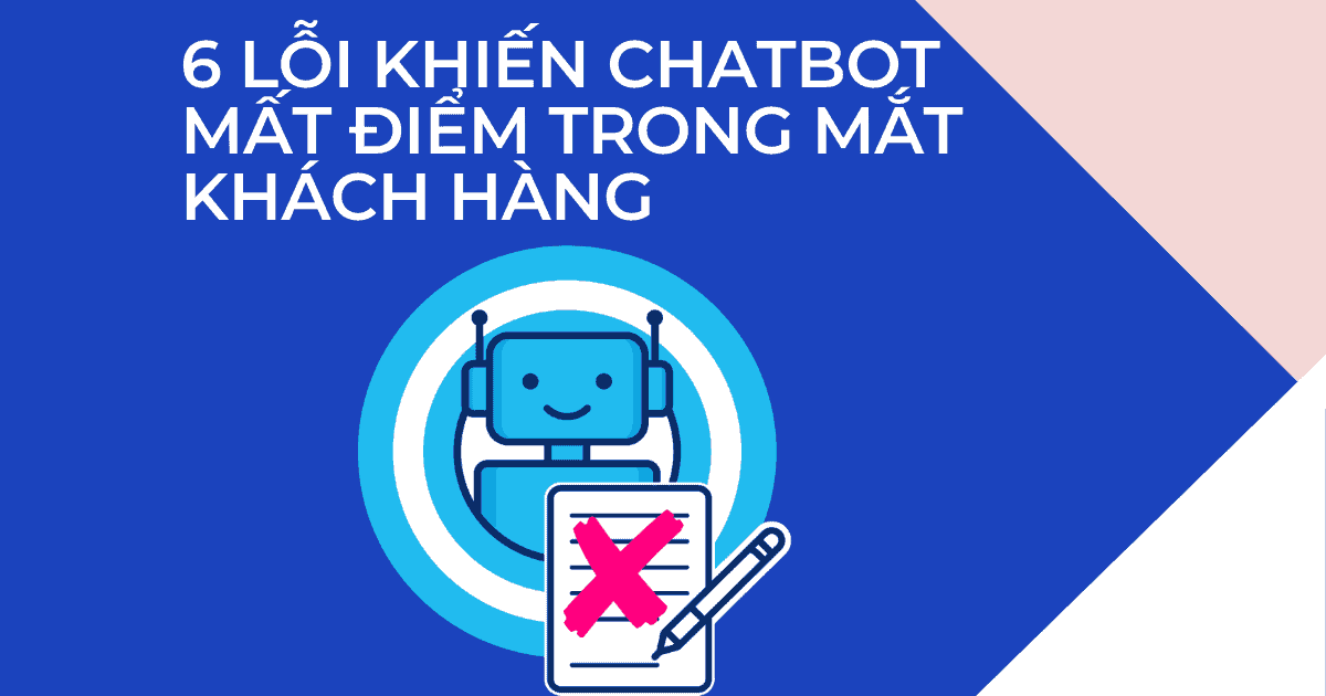 Cover 6 lỗi khiến chatbot mất điểm trong mắt khách hàng